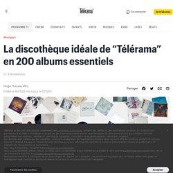 """La discothèque idéale de """"Télérama"""" en 200 albums essentiels"""