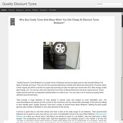 Why Buy Costly Tyres And Alloys When You Get Cheap At Discount Tyres Brisbane?