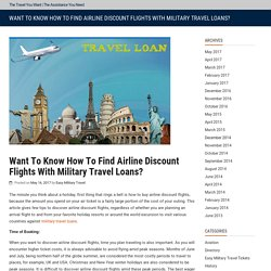 Want To Know How To Find Airline Discount Flights With Military Travel Loans?