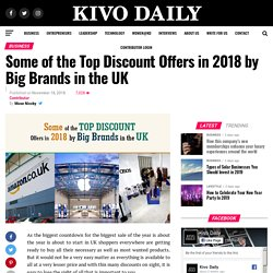 Some of the Top Discount Offers in 2018 by Big Brands in the UK - Kivo Daily