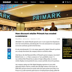 How discount retailer Primark has evaded e-commerce