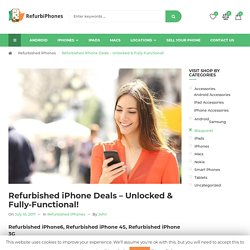 Refurbished iPhone Deals – Unlocked & Fully-Functional!