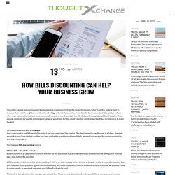 How Bills Discounting Can Help Your Business Grow – M1xchange