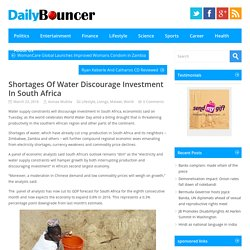 Shortages Of Water Discourage Investment In South Africa