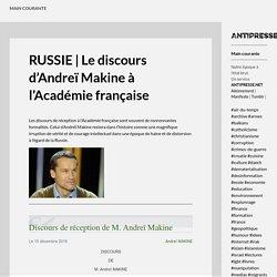 Le discours d'Andreï Makine à l'Académie française