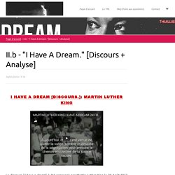 "II.b - ""I Have A Dream."" [Discours + Analyse]"