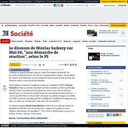 """Le discours de Nicolas Sarkozy sur Mai 68, """"une démarche de réaction"""", selon le PS"""