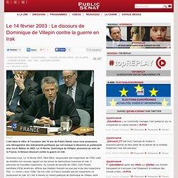 Le 14 février 2003 : Le discours de Dominique de Villepin contre la guerre en Irak