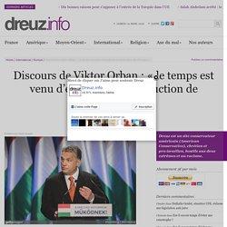 Discours de Viktor Orban : «le temps est venu d'empêcher la destruction de l'Europe»