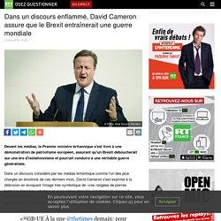Dans un discours enflammé, David Cameron assure que le Brexit entraînerait une guerre mondiale