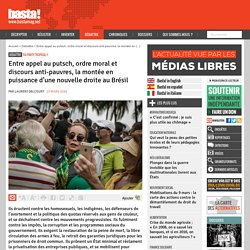 Entre appel au putsch, ordre moral et discours anti-pauvres, la montée en puissance d'une nouvelle droite au Brésil
