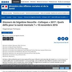 Discours de Ségolène Neuville - Colloque « 2017 : Quels défis pour la santé mentale ? » 10 novembre 2016 - Discours - Ministère des Affaires sociales et de la Santé