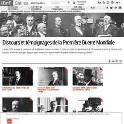 Gallica - 1ère Guerre Mondiale - Discours et témoignages