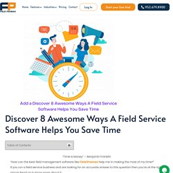 Discover 8 Awesome Ways A Field Service Software Helps You Save Time