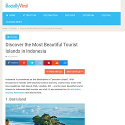 Discover the Most Beautiful Tourist Islands in Indonesia - World Wide Tourism - Global Travel News