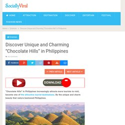 "Discover Unique and Charming ""Chocolate Hills"" in Philippines - World Wide Tourism - Global Travel News"