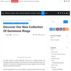 Discover Our New Collection Of Gemstone Rings