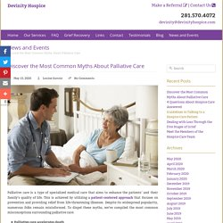 Discover the Most Common Myths About Palliative Care