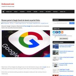 Discover permet à Google Search de devenir un portail d'infos