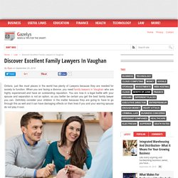 Discover Excellent Family Lawyers In Vaughan