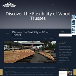 Discover the Flexibility of Wood Trusses