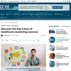 Discover the top 3 keys of healthcare marketing success