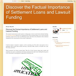 Discover the Factual Importance of Settlement Loans and Lawsuit Funding: Discover the Factual Importance of Settlement Loans and Lawsuit Funding