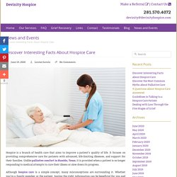 Discover Interesting Facts About Hospice Care