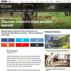 Travel - Discover Ireland's most ancient secrets