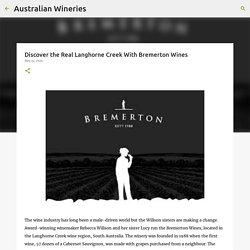Discover the Real Langhorne Creek With Bremerton Wines