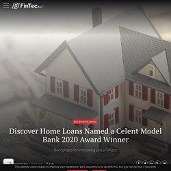 Discover Home Loans Named A Celent Model Bank 2020 Award Winner