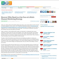 Discover Why Email is at the Core of a Multi-Channel Marketing Strategy.