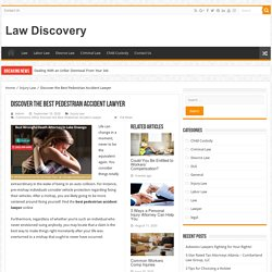 Discover the Best Pedestrian Accident Lawyer – Law Discovery