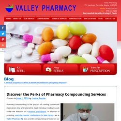 Discover the Perks of Pharmacy Compounding Services