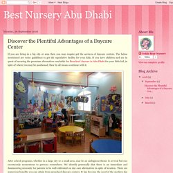 Best Nursery Abu Dhabi: Discover the Plentiful Advantages of a Daycare Center