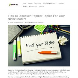 Tips To Discover Popular Topics For Your Niche Market