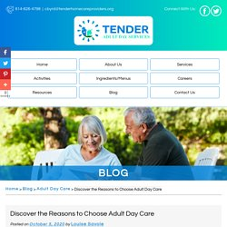 Discover the Reasons to Choose Adult Day Care