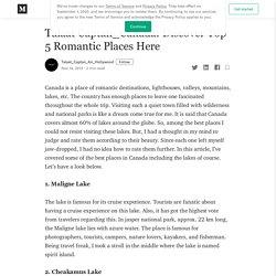 Talaat Captan_Canada: Discover Top 5 Romantic Places Here