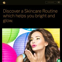 Discover a Skincare Routine which helps you bright and glow. - Cana Gold