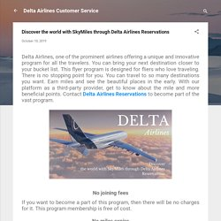 Discover the world with SkyMiles through Delta Airlines Reservations