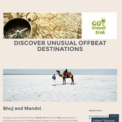 Discover Unusual Offbeat Destinations
