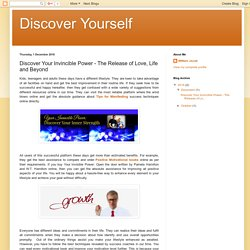 Discover Yourself: Discover Your Invincible Power - The Release of Love, Life and Beyond