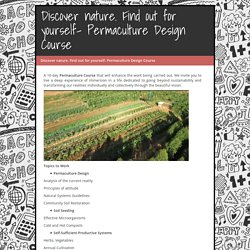 Discover nature. Find out for yourself- Permaculture Design Course