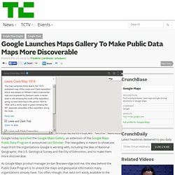 Google Launches Maps Gallery To Make Public Data Maps More Discoverable