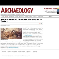 Ancient Musical Chamber Discovered in Turkey