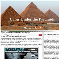 Caves discovered under the pyramids raise excitement, questions.