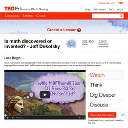 Is math discovered or invented? - Jeff Dekofsky