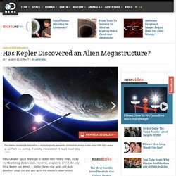Has Kepler Discovered an Alien Megastructure?