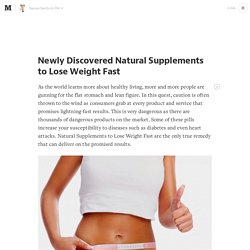 Newly Discovered Natural Supplements to Lose Weight Fast