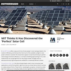 MIT Thinks It Has Discovered the 'Perfect' Solar Cell
